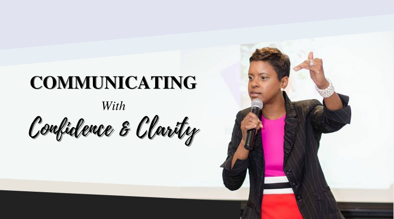 Communicating with Clarity and Confidence